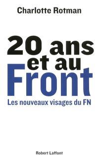 20 ans et au Front : les nouveaux visages du FN