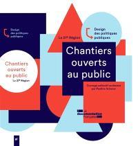 Chantiers ouverts au public : design des politiques publiques
