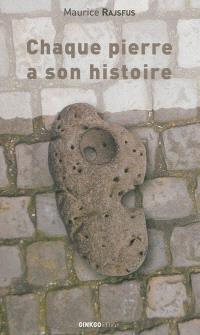 Chaque pierre a son histoire...
