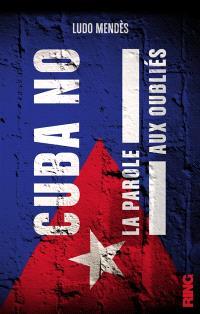 Cuba no : la parole aux oubliés