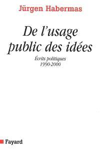 De l'usage public des idées : écrits politiques (1990-2000)