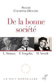 De la bonne société : L. Strauss, E. Voegelin, H. Arendt : le retour du  politique en philosophie