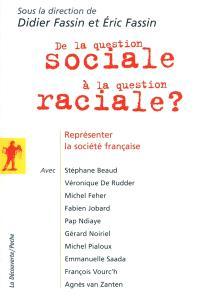 De la question sociale à la question raciale : représenter la société française