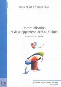 Décentralisation et développement local au Gabon : une mise en perspective