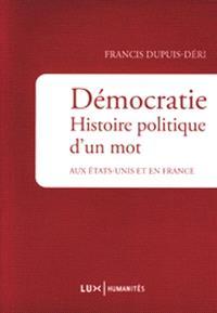 Démocratie, histoire politique d'un mot  : aux États-Unis et en France