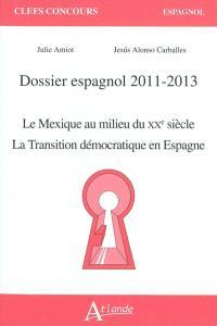 Dossier espagnol 2011-2013 : Le Mexique au milieu du XXe siècle ; La transition démocratique en Espagne