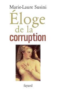 Eloge de la corruption : les incorruptibles et leurs corrompus