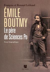 Emile Boutmy, le père de Sciences Po