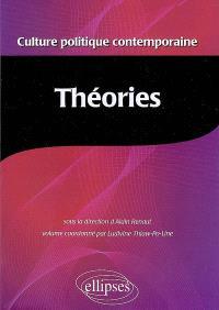 Encyclopédie de la culture politique contemporaine. Volume 3, Théories