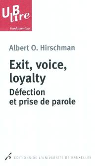 Exit, voice, loyalty : défection et prise de parole