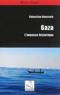 Gaza : l'impasse historique