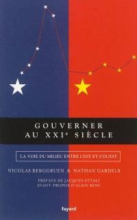 Gouverner au XXIe siècle : la voie du milieu entre l'Est et l'Ouest