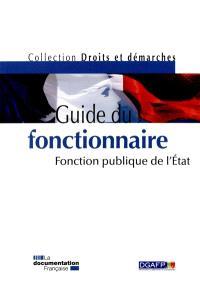 Guide du fonctionnaire : fonction publique de l'Etat