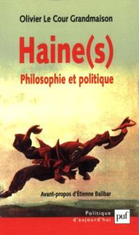 Haine(s) : philosophie et politique