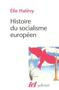 Histoire du socialisme européen : rédigée d'après des notes de cours par un groupe d'amis et d'élèves d'Elie Halévy