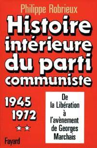 Histoire intérieure du parti communiste. Volume 2, 1945-1972