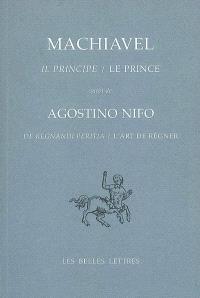 Il principe; Le prince. Suivi de De regnandi peritia; L'art de régner