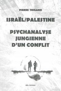 Israël-Palestine, psychanalyse jungienne d'un conflit
