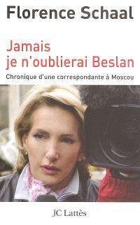 Jamais je n'oublierai Beslan : chronique d'une correspondante à Moscou