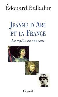 Jeanne d'Arc et la France : le mythe du sauveur