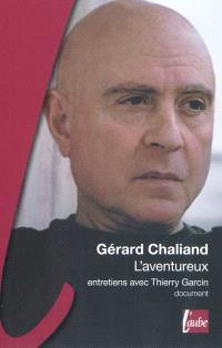 L'aventureux : entretiens avec Thierry Garcin
