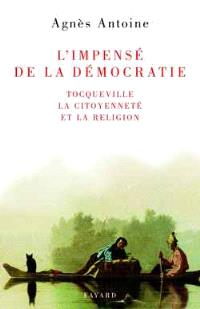 L'impensé de la démocratie : Tocqueville, la citoyenneté et la religion