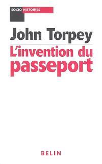 L'invention du passeport : Etats, citoyenneté et surveillance
