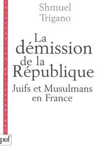 La démission de la République : juifs et musulmans en France
