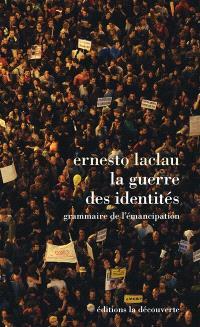 La guerre des identités : grammaire de l'émancipation