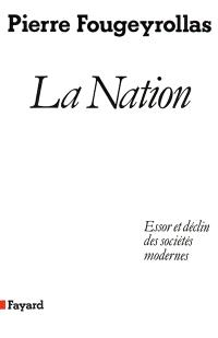 La Nation : essor et déclin des sociétés modernes