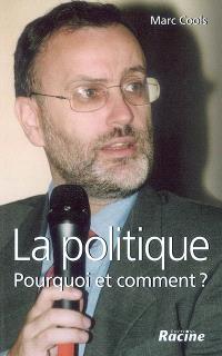 La politique : pourquoi et comment ?
