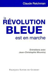 La révolution bleue est en marche : entretiens avec Jean-Christophe Mounicq