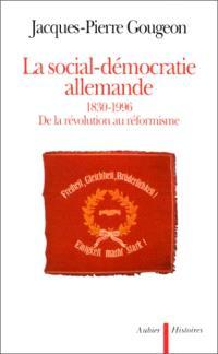 La social-démocratie allemande : 1830-1996 : de la révolution au réformisme