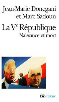 La Ve République : naissance et mort