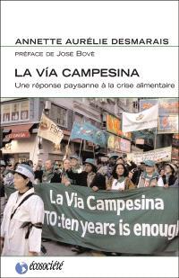La Via Campesina  : une réponse paysanne à la crise alimentaire