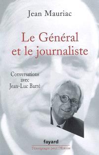 Le Général et le journaliste : conversations avec Jean-Luc Barré