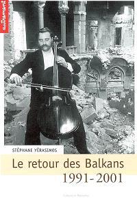 Le retour des Balkans : 1991-2001