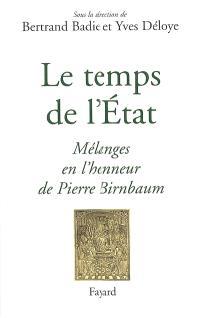 Le temps de l'Etat : mélanges en l'honneur de Pierre Birnbaum