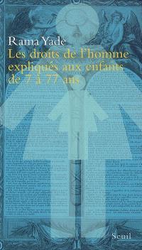 Les droits de l'homme expliqués aux enfants de 7 à 77 ans
