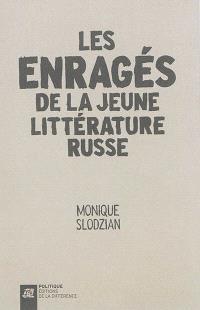Les enragés de la jeune littérature russe