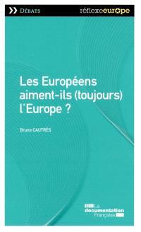 Les Européens aiment-ils (toujours) l'Europe ?