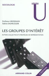 Les groupes d'intérêt : action collective et stratégies de représentation
