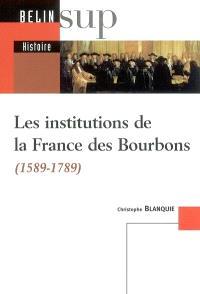 Les institutions de la France des Bourbons (1589-1789)