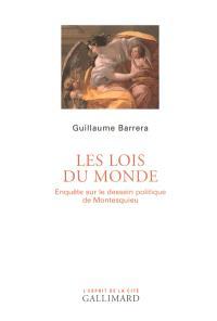 Les lois du monde : enquête sur le dessein politique de Montesquieu
