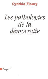 Les pathologies de la démocratie