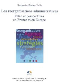 Les réorganisations administratives : bilan et perspectives en France et en Europe