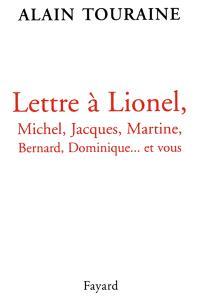 Lettre à Lionel, Michel, Jacques, Martine, Dominique... et vous