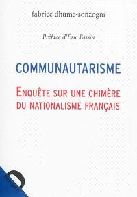 Communautarisme : enquête sur une chimère du nationalisme français