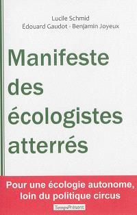 Manifeste des écologistes atterrés : pour une écologie autonome, loin du politiqe circus