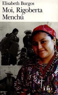 Moi, Rigoberta Menchu : une vie et une voix, la révolution au Guatemala